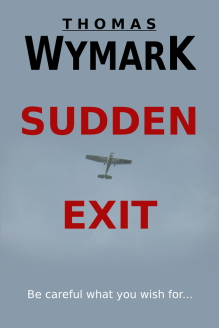 Sudden Exit (a suspense thriller) by Thomas Wymark