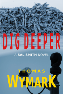 Dig Deeper (a mystery & suspense thriller) by Thomas Wymark