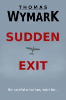 Sudden Exit by Thomas Wymark