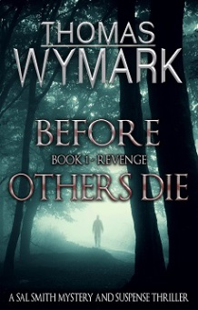 Before Others Die - Book 1 - Revenge (a Sal Smith mystery & suspense thriller) by Thomas Wymark